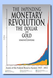 The Impending Monetary Revolution, the Dollar and Gold: Edmund Contoski