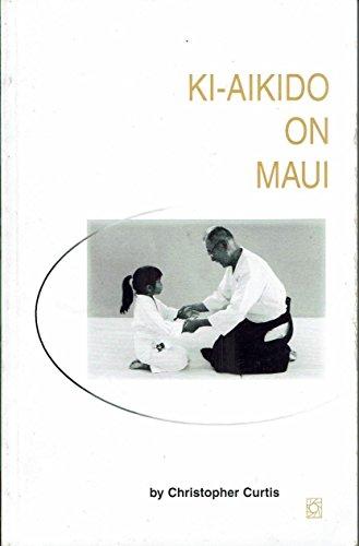 9780965502115: Ki-Aikido on Maui