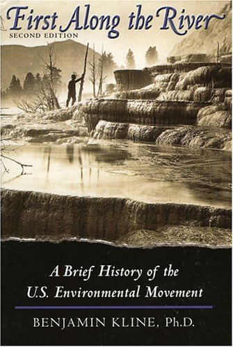 9780965502955: First Along the River: A Brief History of the US Environmental Movement
