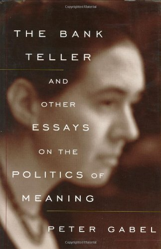 9780965502962: The Bank Teller and Other Essays on the Politics of Meaning