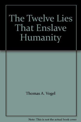 9780965503006: The Twelve Lies That Enslave Humanity