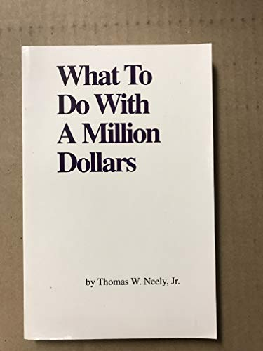 9780965503211: What To Do With a Million Dollars