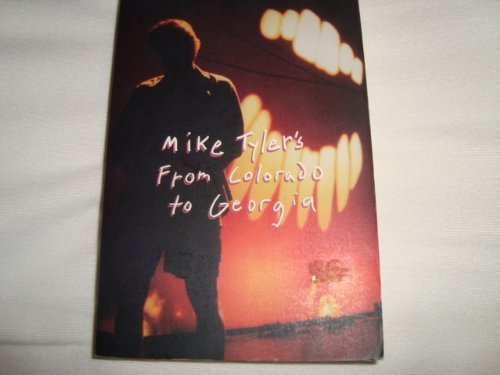 Mike Tyler's From Colorado to Georgia (Signed): Mike Tyler