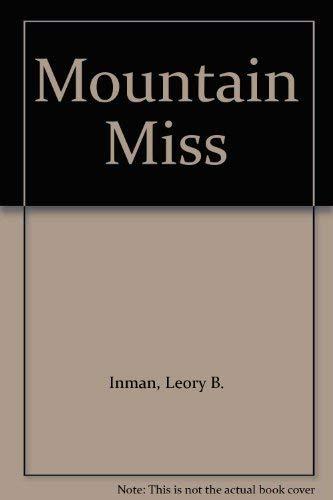 Mountain Miss: Inman, Leory B.