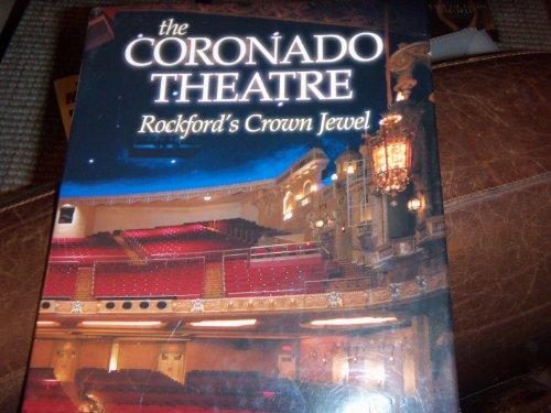 The Coronado Theatre: Rockford's Crown Jewel: Quirk, Gwendolyn; Akerlund, Nels