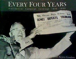 9780965509176: Every Four Years: Presidential Campaign Coverage from 1896 to 2000