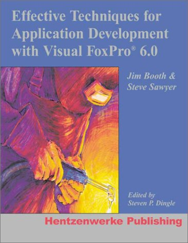 9780965509374: Effective Techniques for Application Development with Visual FoxPro 6.0