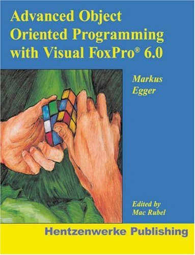 9780965509381: Advanced Object Oriented Programming with Visual FoxPro 6.0