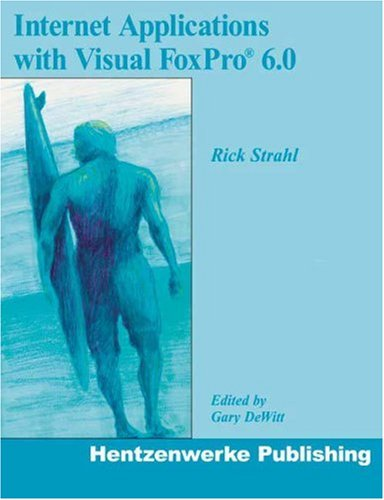 9780965509398: Internet Applications with Visual FoxPro 6.0
