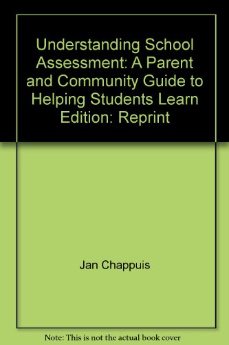 9780965510134: Understanding school assessment: A parent and community guide to helping students learn