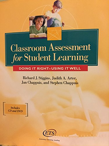 Classroom Assessment for Student Learning : Doing It Right, Doing It Well: Stiggins, Richard J.