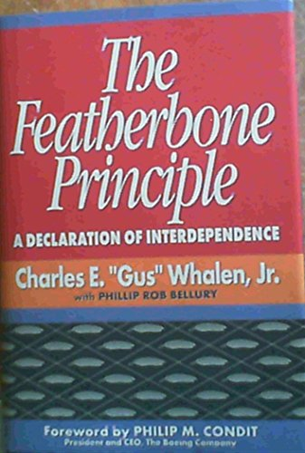 The Featherbone Principle (A Declaration Of Interdependence): Whalen, Charles E.