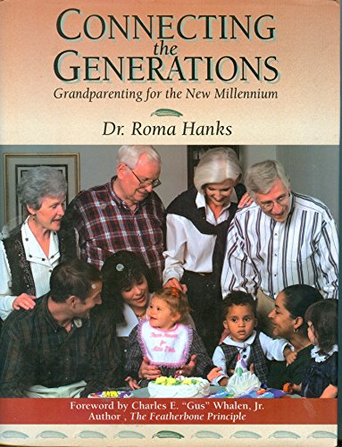 9780965510714: Connecting the Generations : Grandparenting for the New Millennium