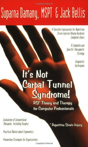 9780965510998: It's Not Carpal Tunnel Syndrome: Rs1 Theory and Therapy for Computer Professionals
