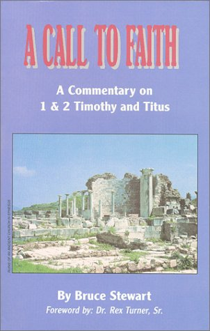 9780965513036: A Call to Faith : A Commentary on 1 & 2 Timothy and Titus