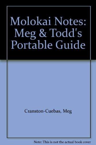 Molokai Notes: Meg & Todd's Portable Guide: Meg Cranston-Cuebas, Todd