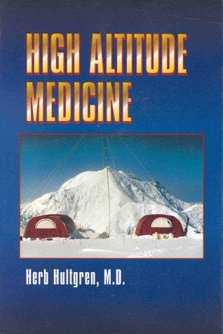 9780965518307: High Altitude Medicine