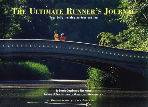 9780965518734: The Ultimate Runner's Journal: Your Daily Training Partner and Log