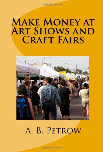 9780965519328: Make Money At Art Shows And Craft Fairs
