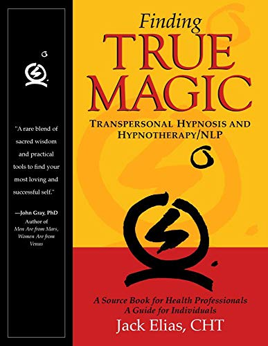 9780965521017: Finding True Magic: Transpersonal Hypnosis and Hypnotherapy/NLP