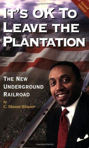 It's OK to Leave the Plantation : Weaver, C. Mason