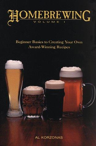 9780965521901: Homebrewing: Beginner Basics to Creating Your Own Award-Winning Recipes: 1