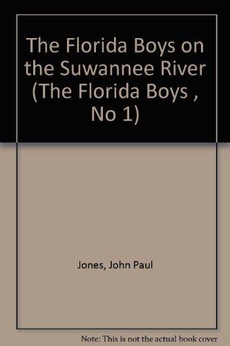9780965522519: The Florida Boys on the Suwannee River (The Florida Boys , No 1)