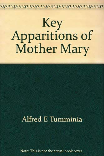9780965523134: Key Apparitions of Mother Mary During the latter days