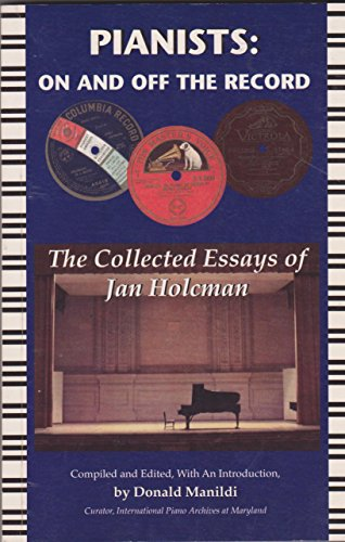 Pianists, on and Off the Record: The: Jan Holcman; Donald