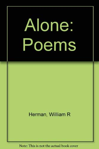 Alone: Poems: Herman, William R.