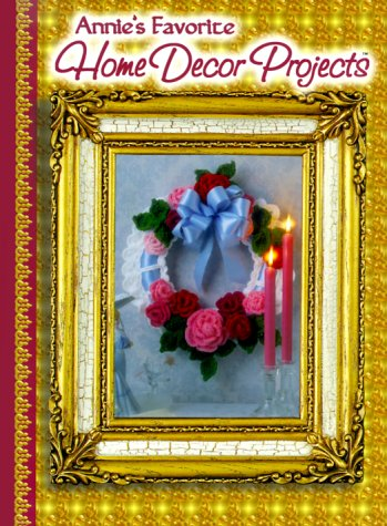 9780965526968: Annie's Favorite Home Decor Projects