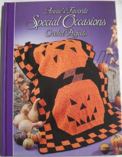 9780965526975: Annie's Favorite Special Occasions Crochet Projects