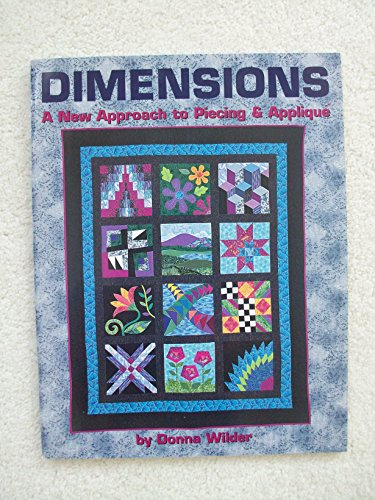 9780965527071: Dimensions a New Approach to Piecing && Applique By Donna Wilder