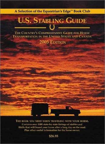 U.S. Stabling Guide: The Country's Comprehensive Guide: Balzotti, Jim