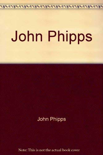 John Phipps : Citizen-Soldier an Autobiography: Phipps, John; Wheaton, Grace