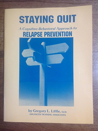 9780965539210: Staying Quit A Cognitive-Behavioral Approach to Relapse Prevention