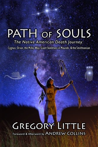 9780965539258: Path of Souls: The Native American Death Journey: Cygnus, Orion, the Milky Way, Giant Skeletons in Mounds, & the Smithsonian