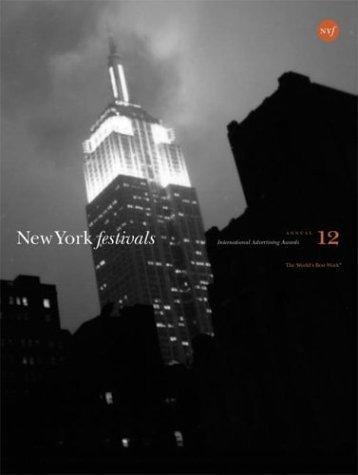 New York Festivals 12: International Advertising Awards: Festivals, New York