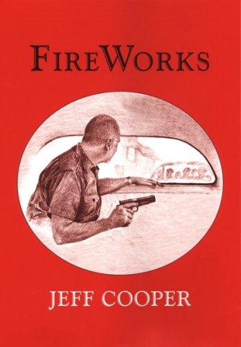 FireWorks (0965540928) by Jeff Cooper
