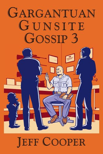 Gargantuan Gunsight Gossip 3: Jeff Cooper