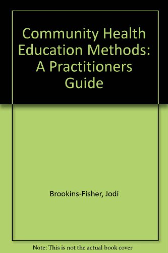 9780965543620: Community Health Education Methods: A Practitioners Guide