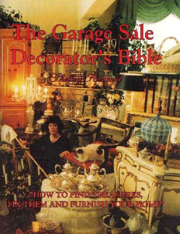 9780965546119: Garage Sale Decorator's Bible: How to Find Treasures, Fix Them & Furnish Your Home