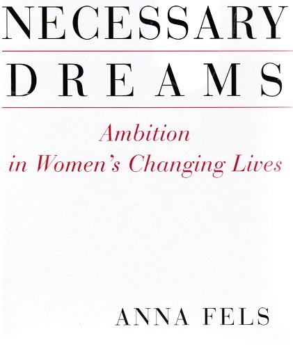 9780965546522: Necessary Dreams - Ambition in Women's Changing Lives