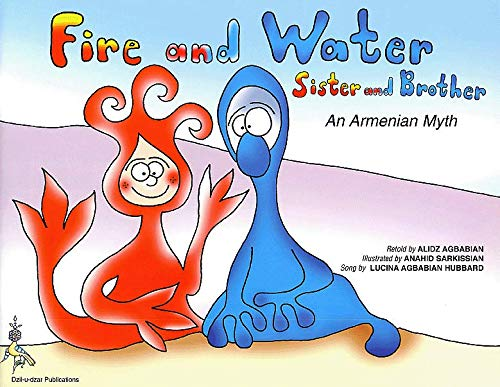 9780965550727: Fire & Water, Sister & Brother: An Armenian Myth