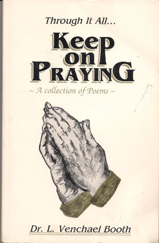 9780965551427: Through It All.. Keep on Praying: A Collection of Poems