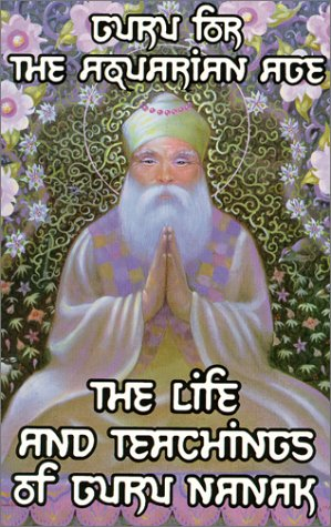 9780965552301: Guru for the Aquarian Age: The Life and Teachings of Guru Nanak
