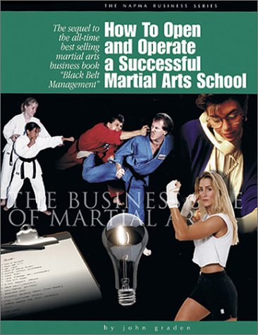 9780965553926: How to Open and Operate a Successful Martial Arts School