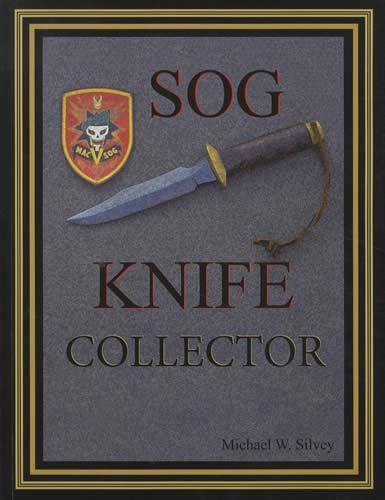 SOG Knife Collector: Michael W. Silvey