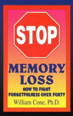 9780965556392: Stop Memory Loss: How to Fight Forgetfulness over Forty