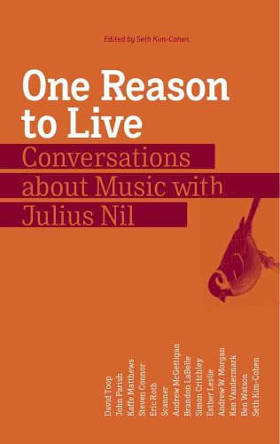 9780965557092: One Reason To Live: Conversations About Music with Julius Nil